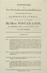 PARTICULARS OF Two Freehold and Leasehold Estates, SITUATE ON THE EAST SIDE OF ALDERSGATE-STREET, TO BE SOLD BY AUCTION By Mess. POSTAN & SON, On THURSDAY, JUNE 26, 1806, at TWELVE o' Clock,
